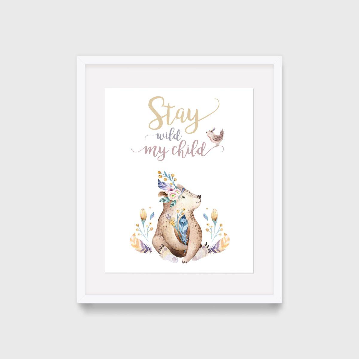 Stay wild my child – bear – frame
