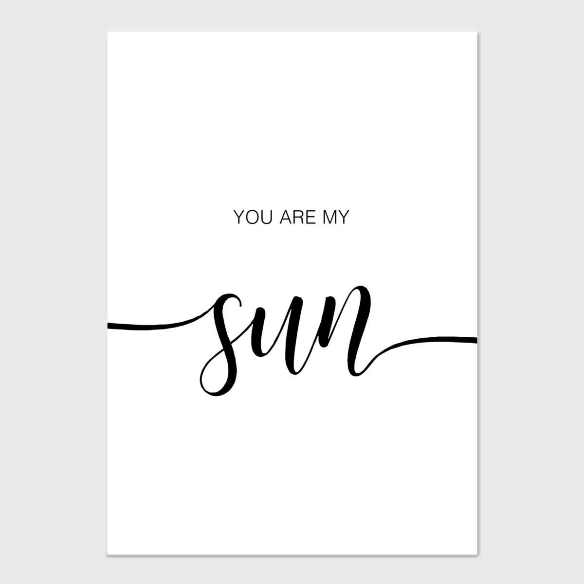 You are my sun – No Frame